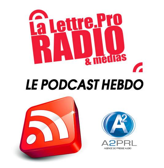 La Lettre Pro de la Radio en podcast n° 112