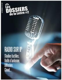 Les Dossiers de la Lettre : tout savoir sur la Radio sur IP