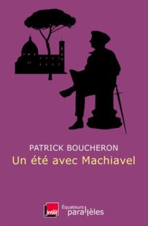Passez l'été avec Machiavel