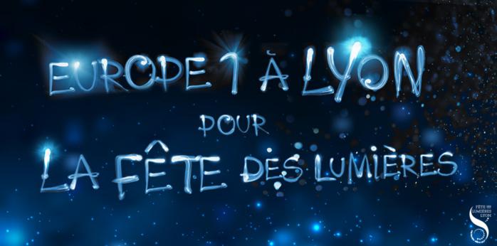 Europe 1 s'installe à Lyon pour la Fête des Lumières