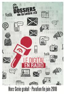 """Un hors-série """"les Dossiers de la Lettre"""" en juin 2018 sur le digital en radio"""
