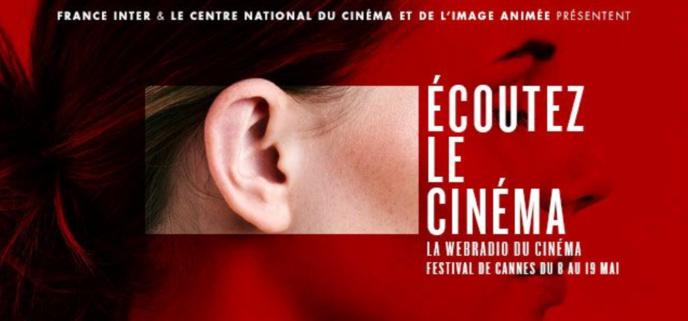 """""""Écoutez le cinéma"""", la webradio de France Inter en direct de Cannes"""