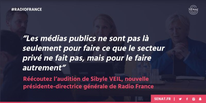 Radio France : Sibyle Veil auditionnée au Sénat