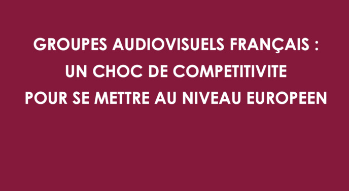 Etude : les groupes audiovisuels français sont trop fragiles