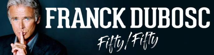 Rire & Chansons partenaire du spectacle de Franck Dubosc