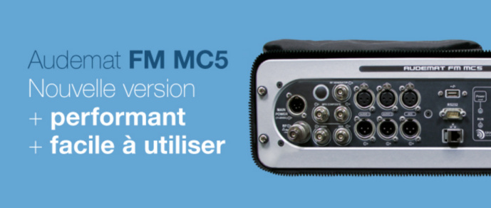 Nouvelles fonctionnalités pour l'Audemat FM MC5