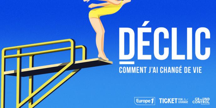 """Europe 1 lance """"Déclic"""", le podcast sur le changement de vie"""