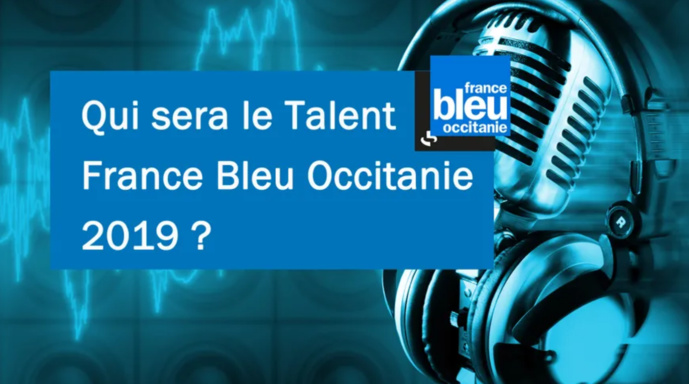 Coup d'envoi du Talent France Bleu Occitanie 2019
