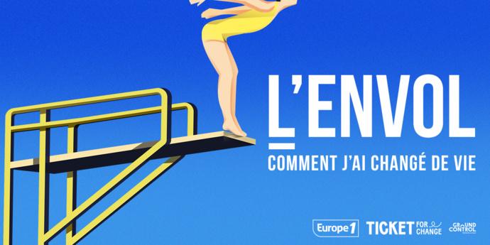 """Europe 1 a lancé """"L'Envol"""", le podcast sur le changement de vie"""