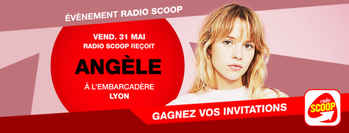 Radio Scoop reçoit Angèle à Lyon
