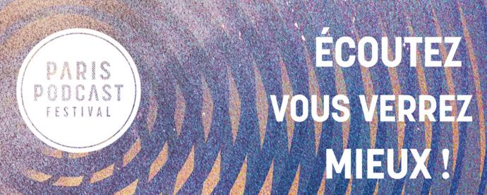 Voici le programme du Paris Podcast Festival