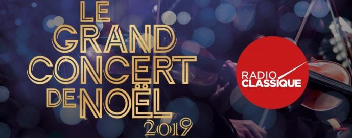 "Radio Classique organise son ""Grand Concert de Noël"" 2019"
