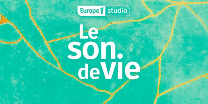 """Europe 1 Studio lance son nouveau podcast """"Le Son de vie"""""""