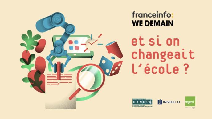 """franceinfo et We Demain lancent le forum """"Et si on changeait l'école ?"""""""