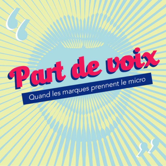 """""""Part de Voix"""" : le podcast qui décrypte les podcasts de marque"""