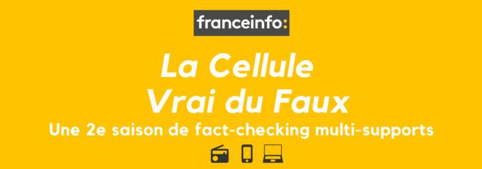 """franceinfo : 2e saison pour """"La Cellule du Vrai du Faux"""""""