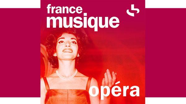 """""""Opéra"""", la nouvelle webradio de France Musique"""