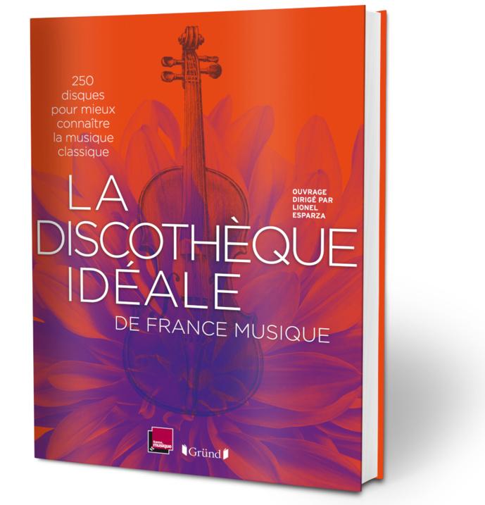 """Parution de """"La Discothèque Idéale de France Musique"""""""