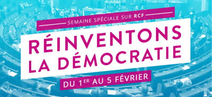 RCF : une semaine spéciale pour réinventer la démocratie