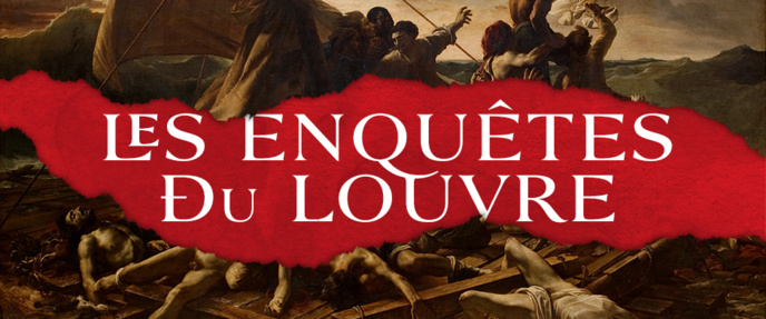 Les Enquêtes du Louvre : mieux que le Da Vinci Code !