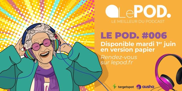 Le nouveau magazine LePOD. vient de paraître