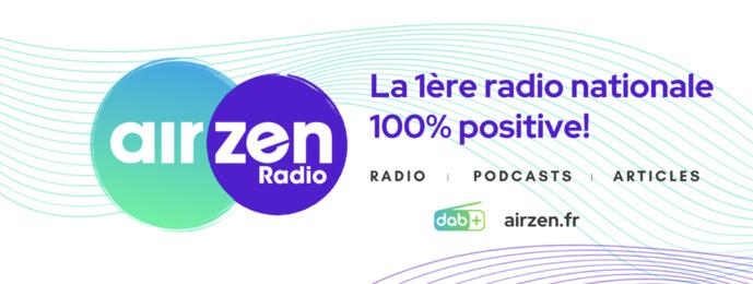 """AirZen se présente comme """"la 1ère radio nationale 100% positive"""""""