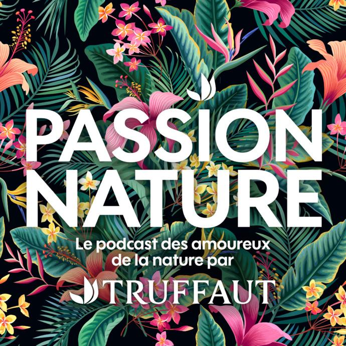 Truffaut : un podcast pour les amoureux de la nature