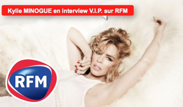 Kylie Minogue en interview V.I.P. sur RFM