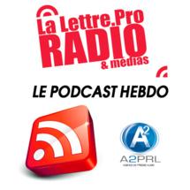 La Lettre Pro en podcast hebdomadaire avec l'A2PRL