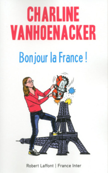 """Bonjour la France !"" de Charline Vanhoenacker"