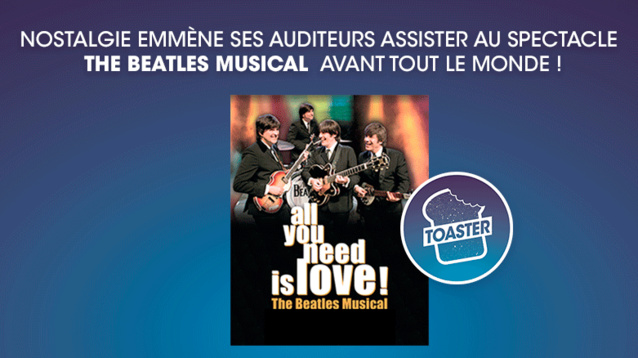 "The Beatles Musical dans ""Toaster"" sur Nostalgie"