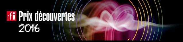 Prix Découvertes RFI 2016 : appel à candidatures