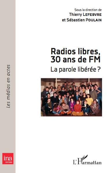 """""""Radios libres, 30 ans de FM"""" : le livre"""