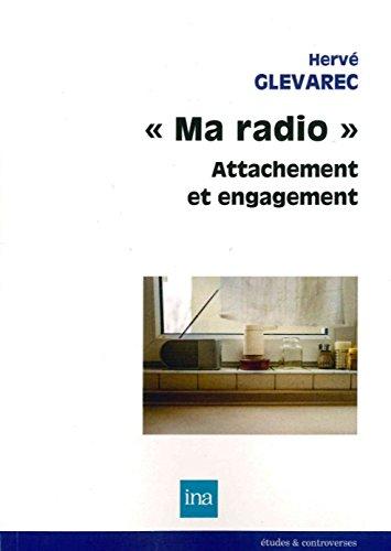 """""""Ma Radio"""", attachement et engagement, par Hervé Glevarec"""
