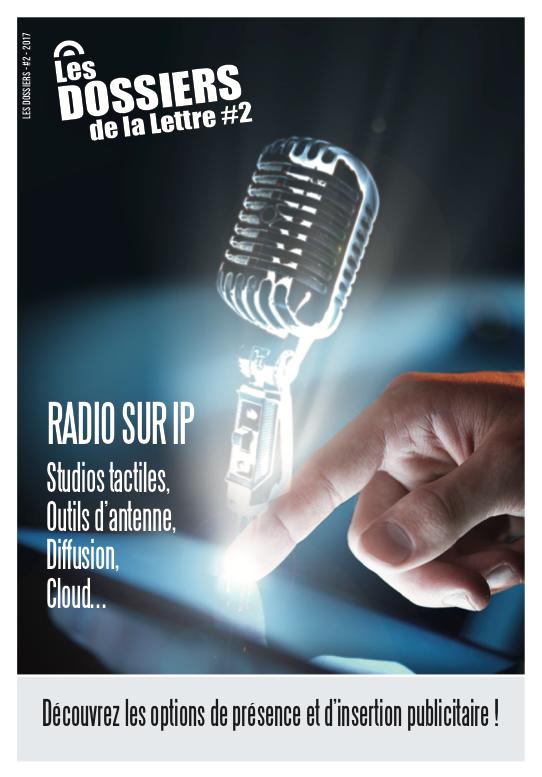 Annonceurs : soyez présents dans le dossier consacré à la Radio sur IP