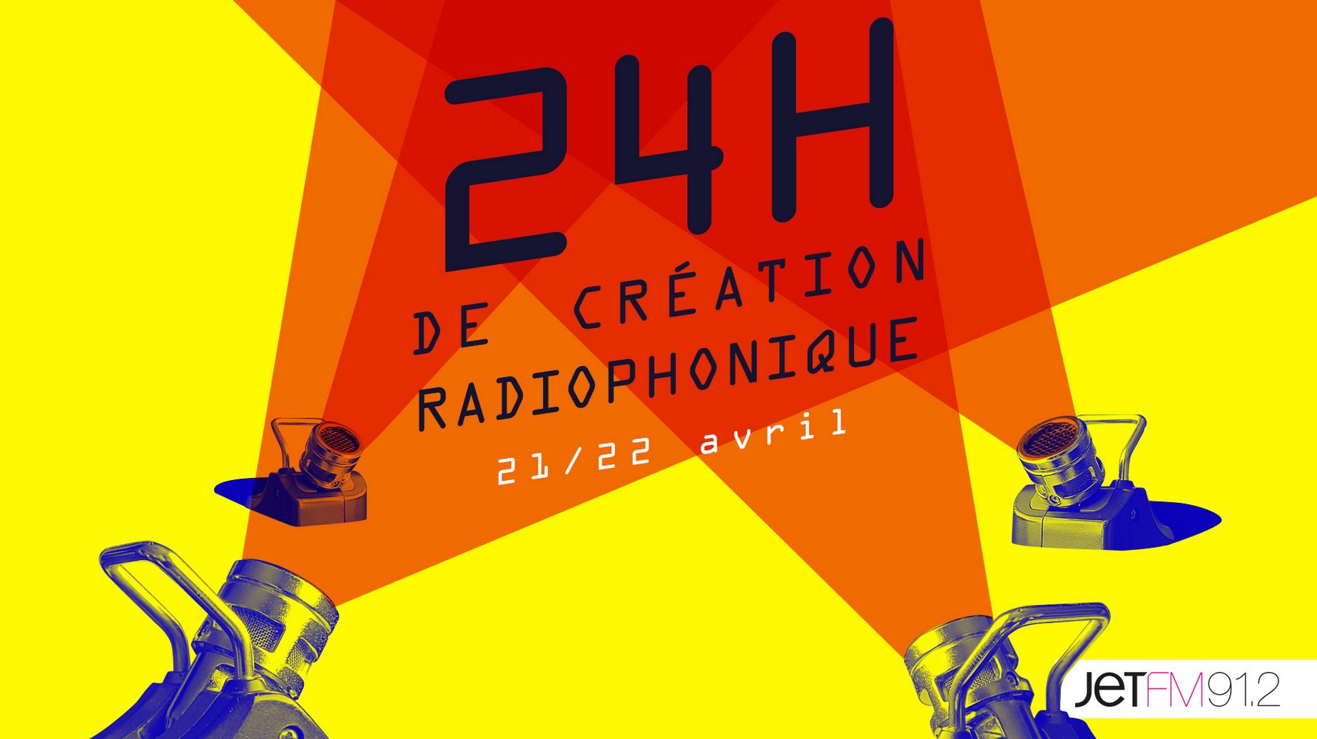"""Jet FM organise les """"24 heures de la création radiophonique"""""""