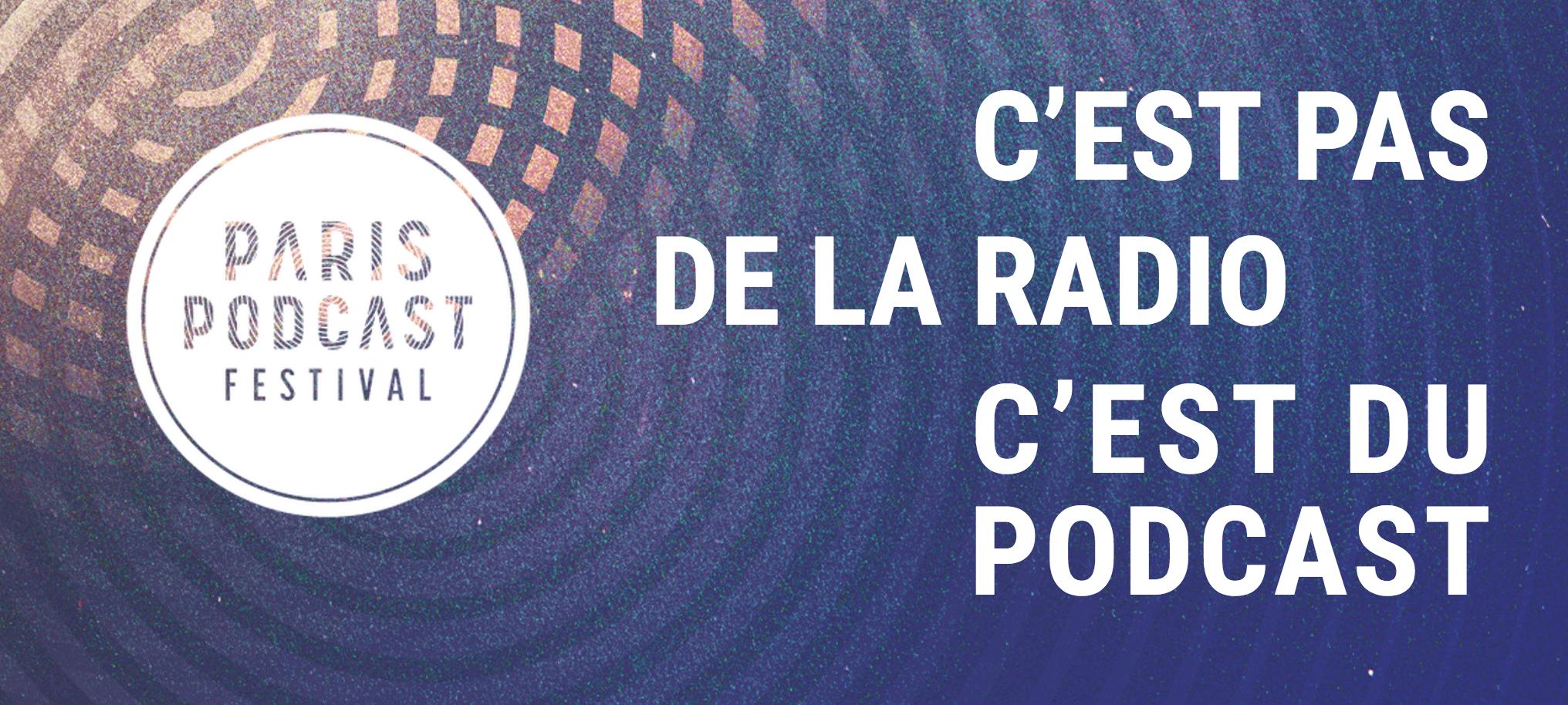 Paris Podcast Festival : demandez le programme !