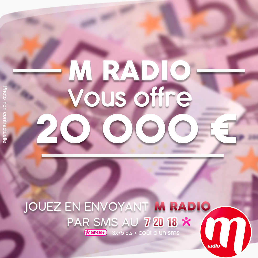 20 000 euros à gagner sur M Radio