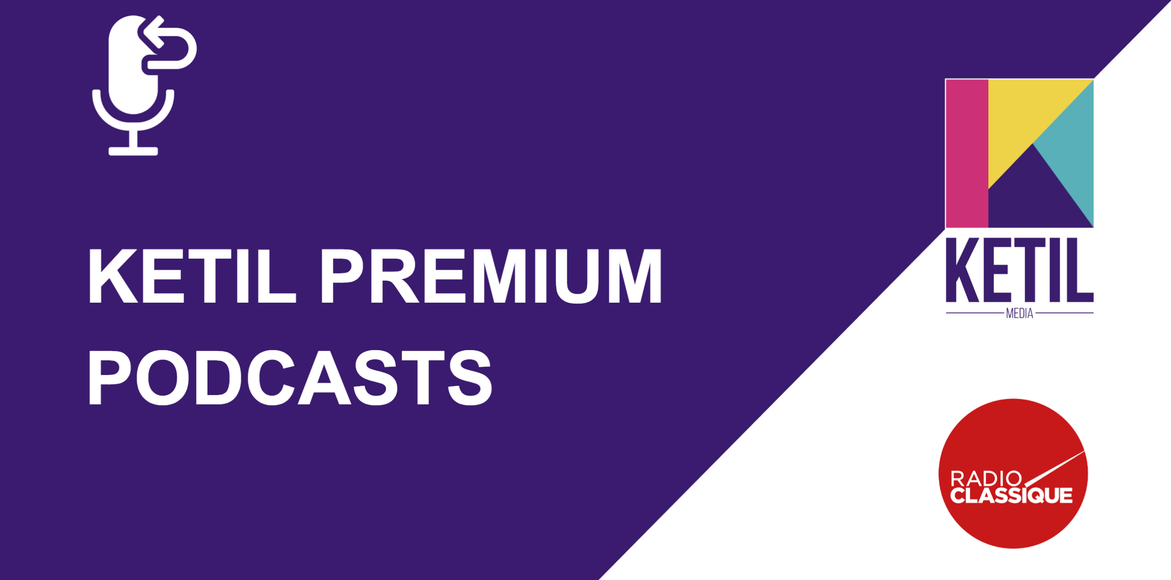 "Ketil Media lance l'offre ""Ketil Premium Podcasts"""