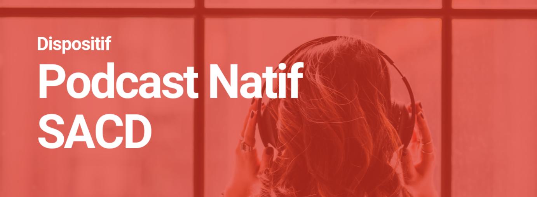 SACD : lancement du dispositif Podcast Natif