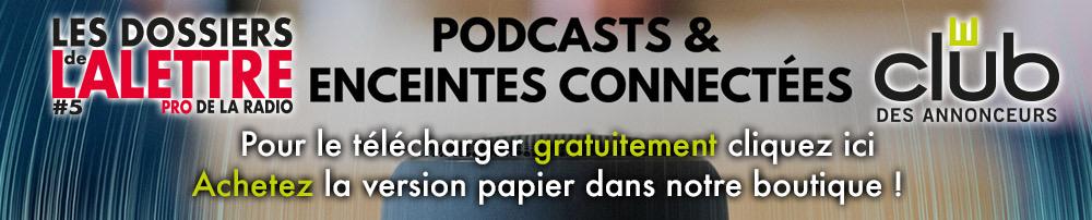 """Les Dossiers #5 - """"Les podcasteurs s'occupent de leurs contenus, nous du reste"""""""