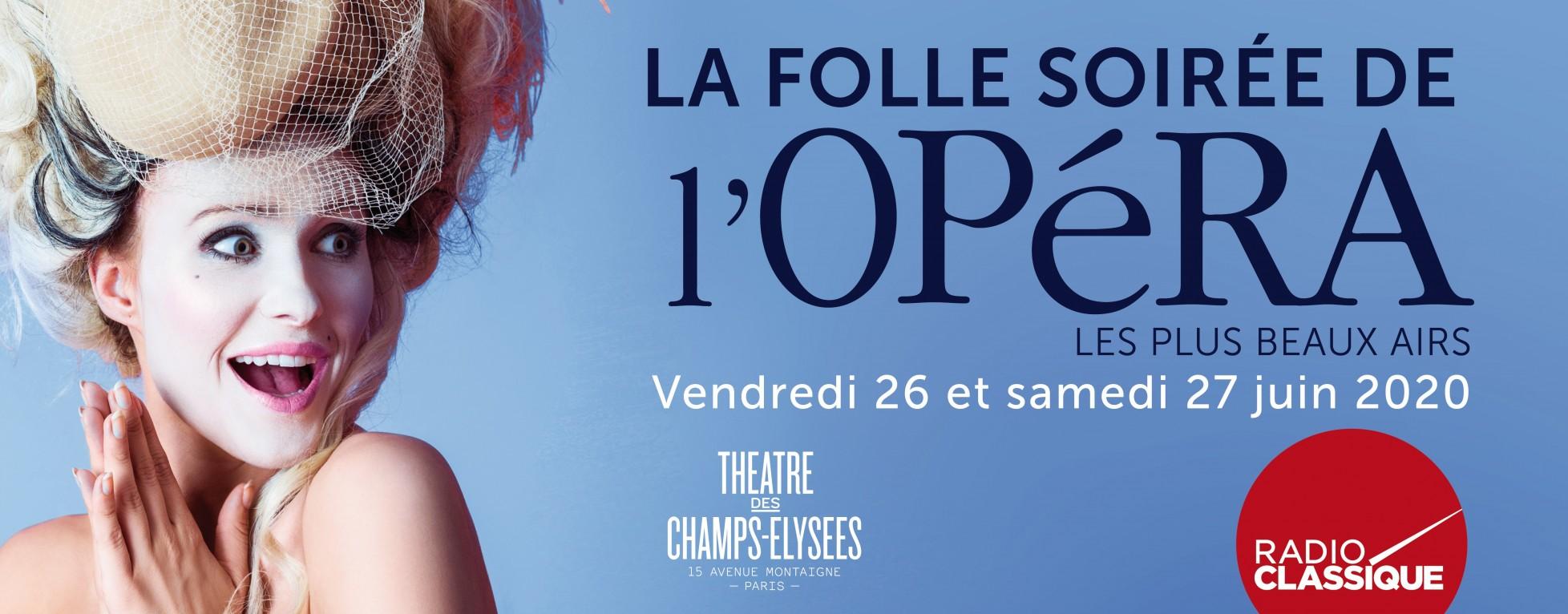La Folle soirée de l'Opéra avec Radio Classique