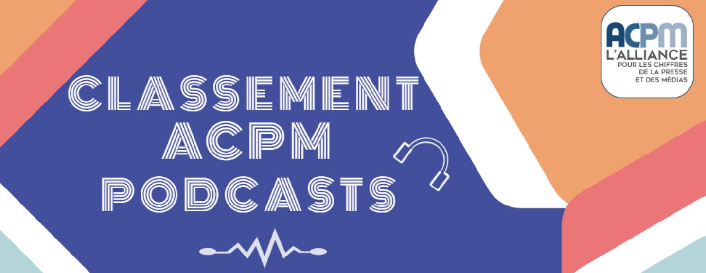 ACPM : un classement des podcasts les plus écoutés