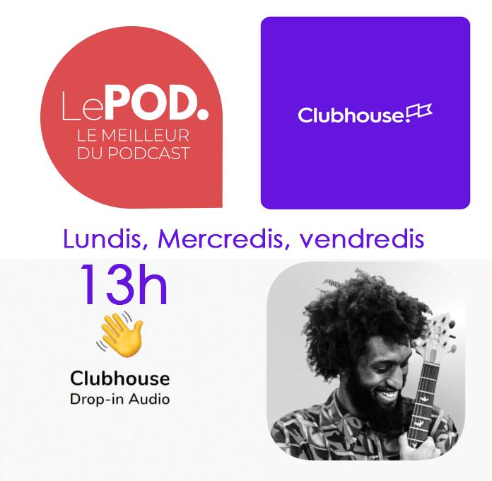 Le POD.ClubHouse