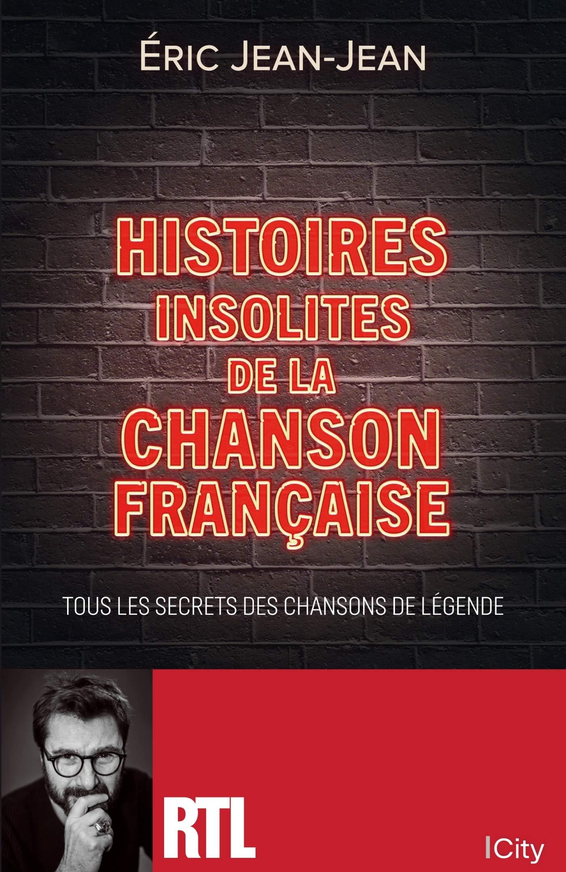 """Éric Jean-Jean s'intéresse aux """"Histoires insolites de la chanson française"""""""
