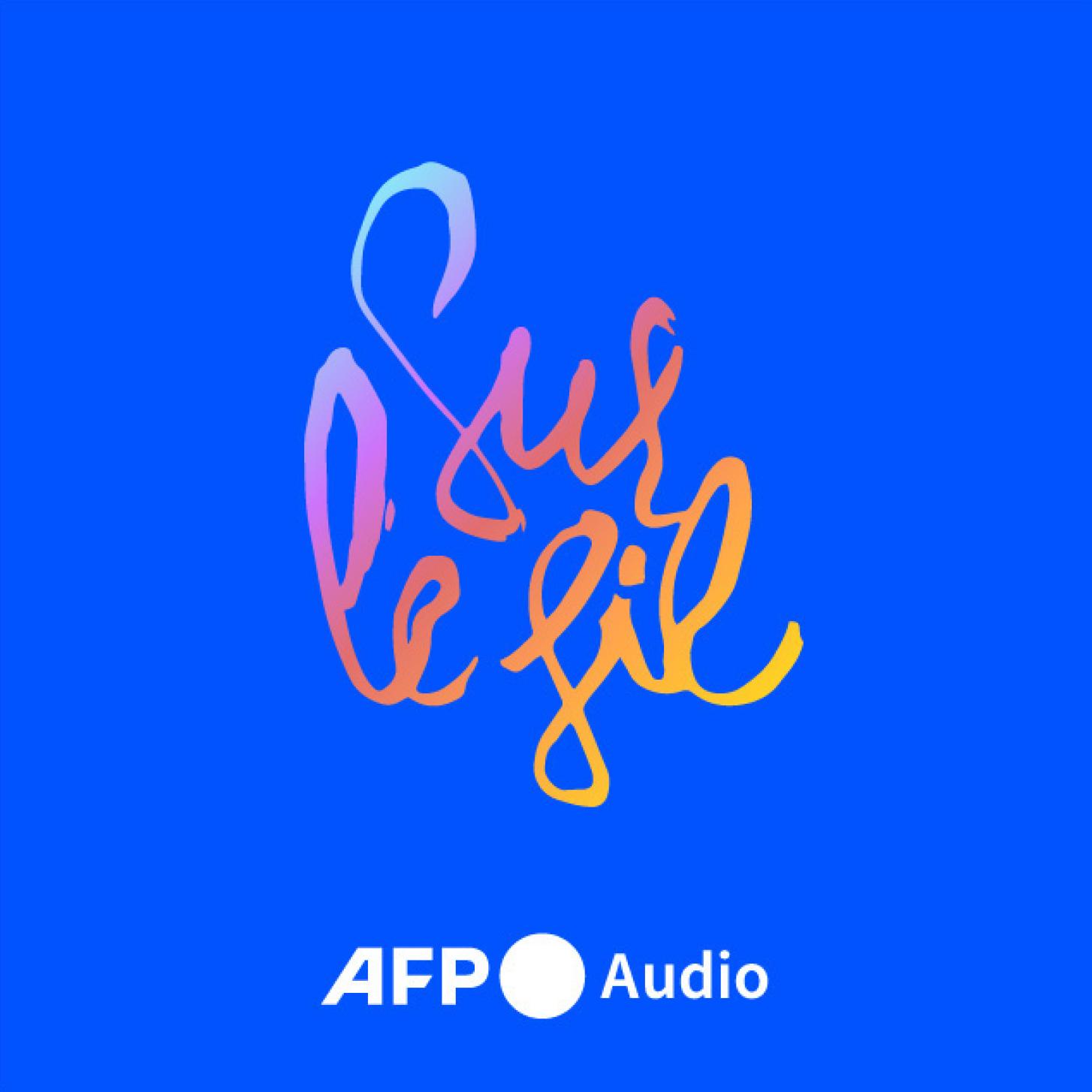 """""""Sur le fil"""" : le podcast d'actu de l'AFP"""