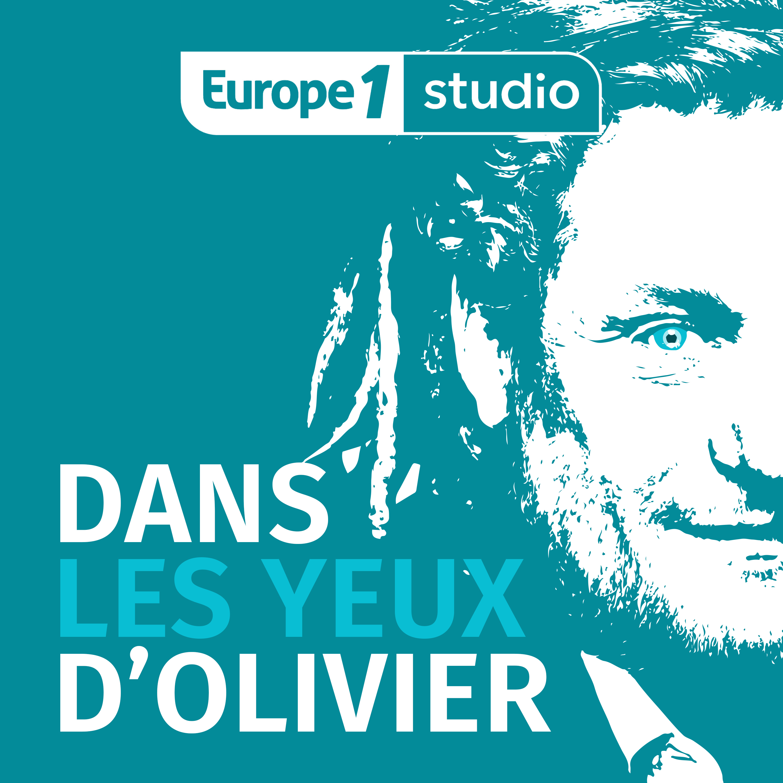 """Europe 1 Studio lance le podcast """"Dans les yeux d'Olivier"""""""