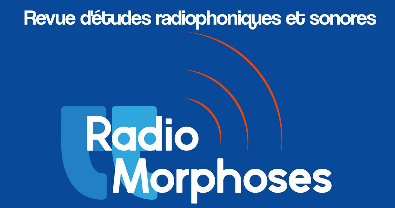 """Nouvel appel à contributions de la revue """"RadioMorphoses"""""""