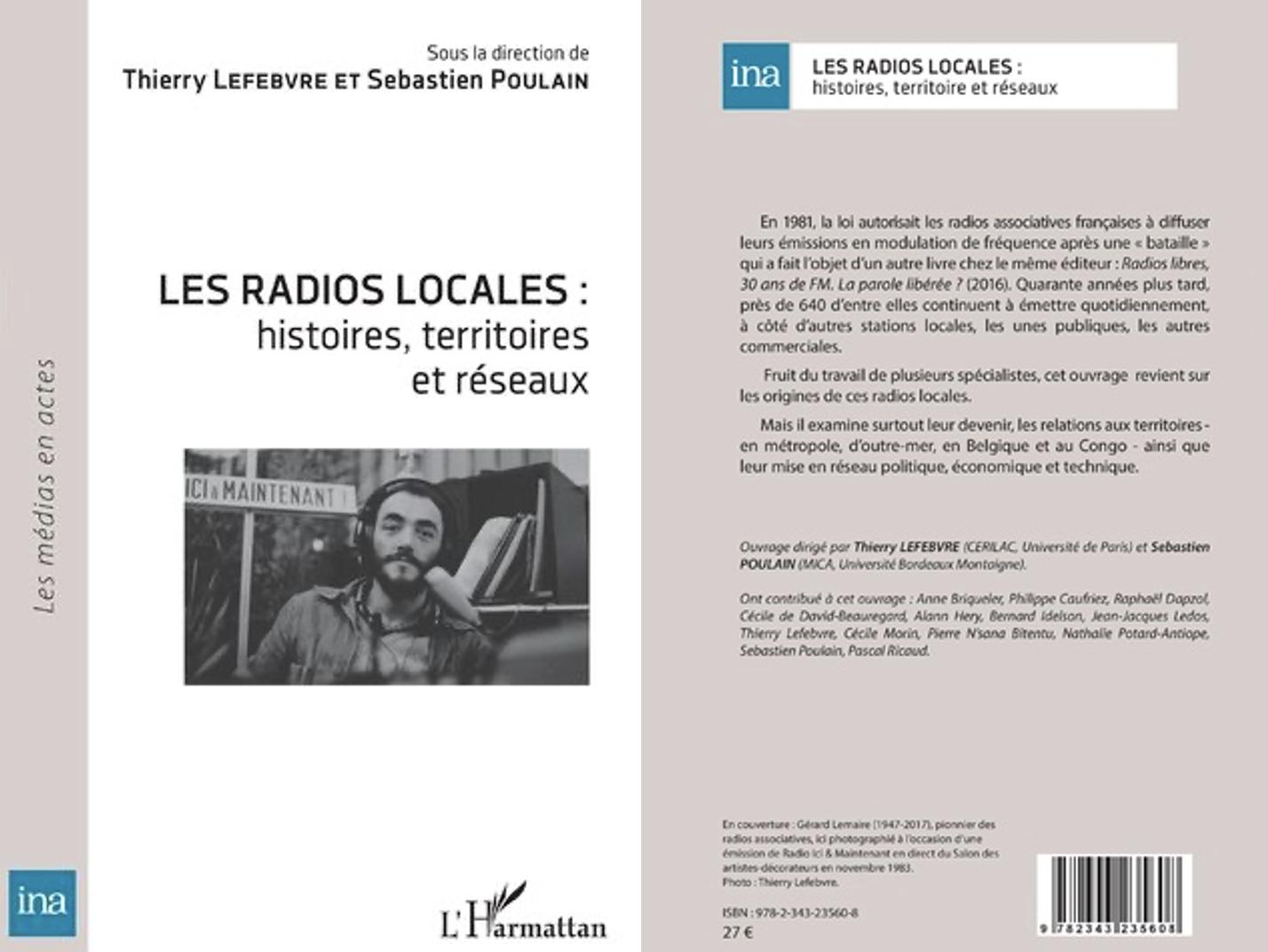 En couverture : Gérard Lemaire (1947-2017), pionnier des radios associatives, ici photographié à l'occasion d'une émission de Radio Ici & Maintenant en direct du Salon des artistes-décorateurs en novembre 1983. Photo : Thierry Lefebvre.