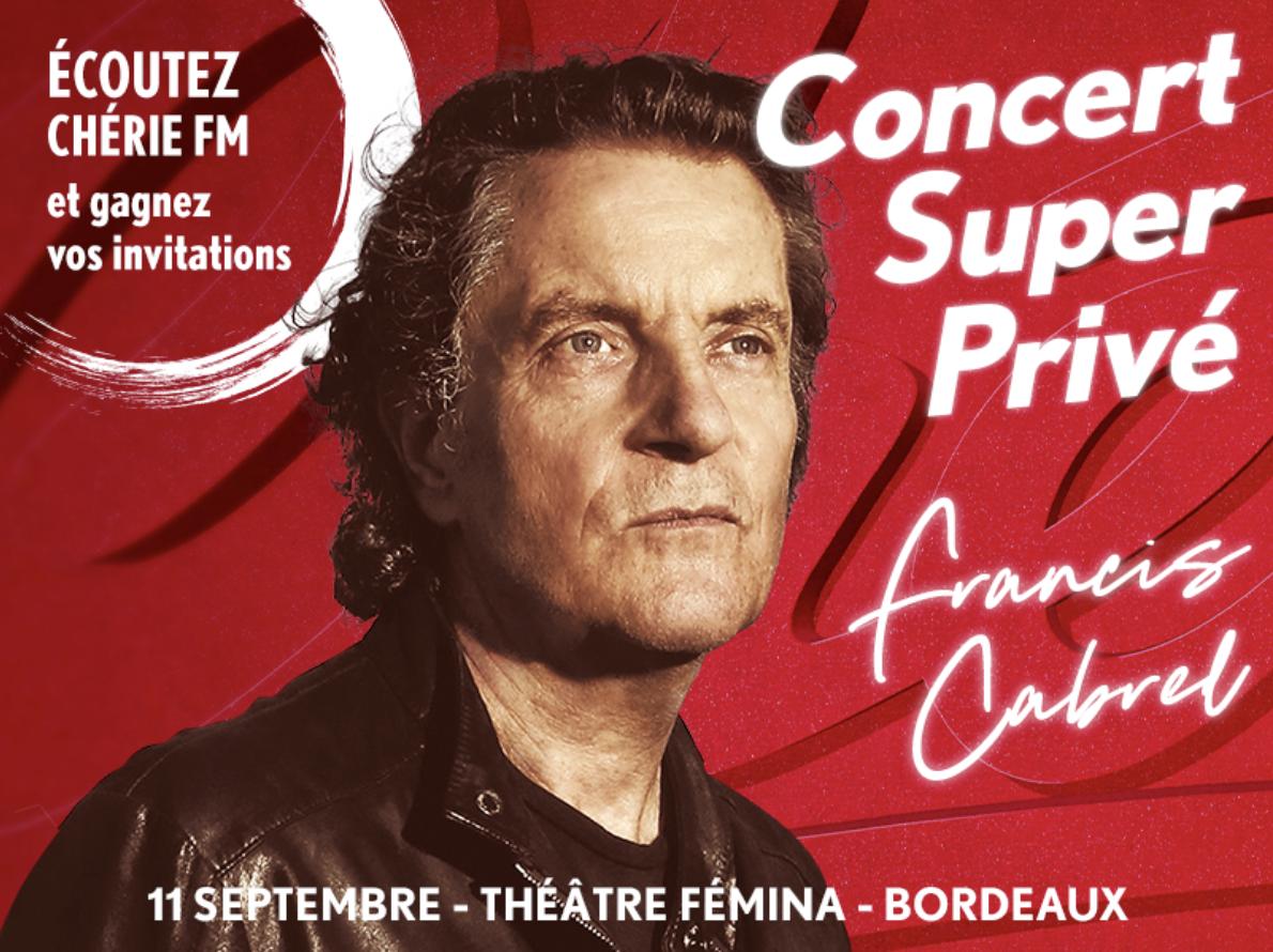 Chérie FM : un concert à Bordeaux avec Francis Cabrel